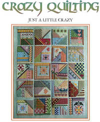 Crazy Quilting - Just A Little Crazy