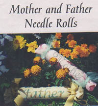 Mother and Father Needle Rolls